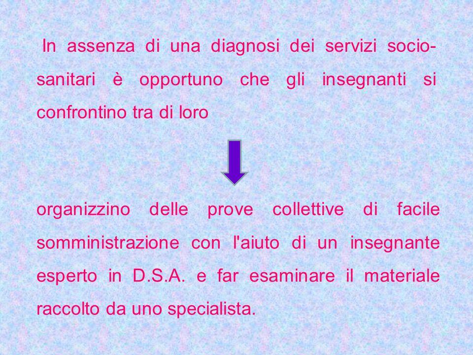 In assenza di una diagnosi dei servizi socio-sanitari è opportuno che gli insegnanti si confrontino tra di loro