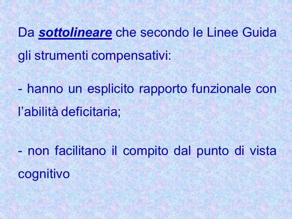 Da sottolineare che secondo le Linee Guida gli strumenti compensativi: