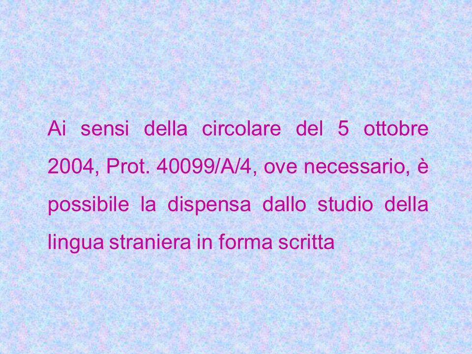 Ai sensi della circolare del 5 ottobre 2004, Prot