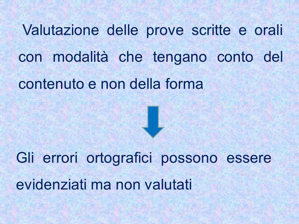Valutazione delle prove scritte e orali con modalità che tengano conto del contenuto e non della forma