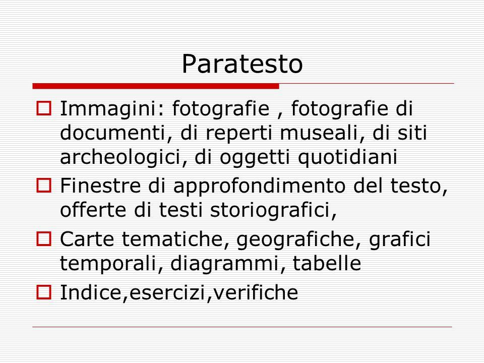 Paratesto Immagini: fotografie , fotografie di documenti, di reperti museali, di siti archeologici, di oggetti quotidiani.