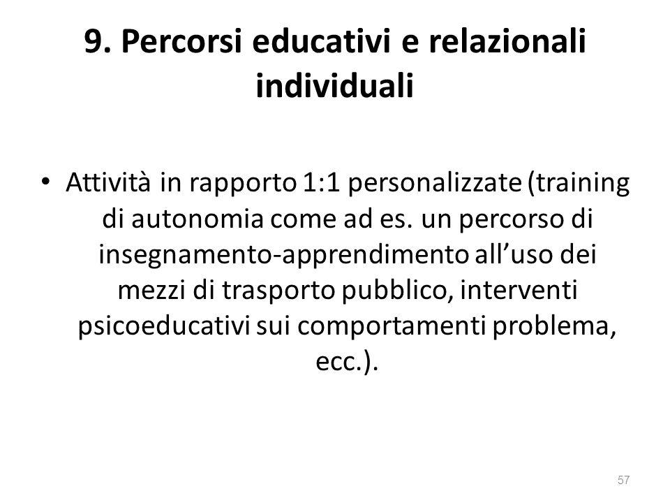9. Percorsi educativi e relazionali individuali