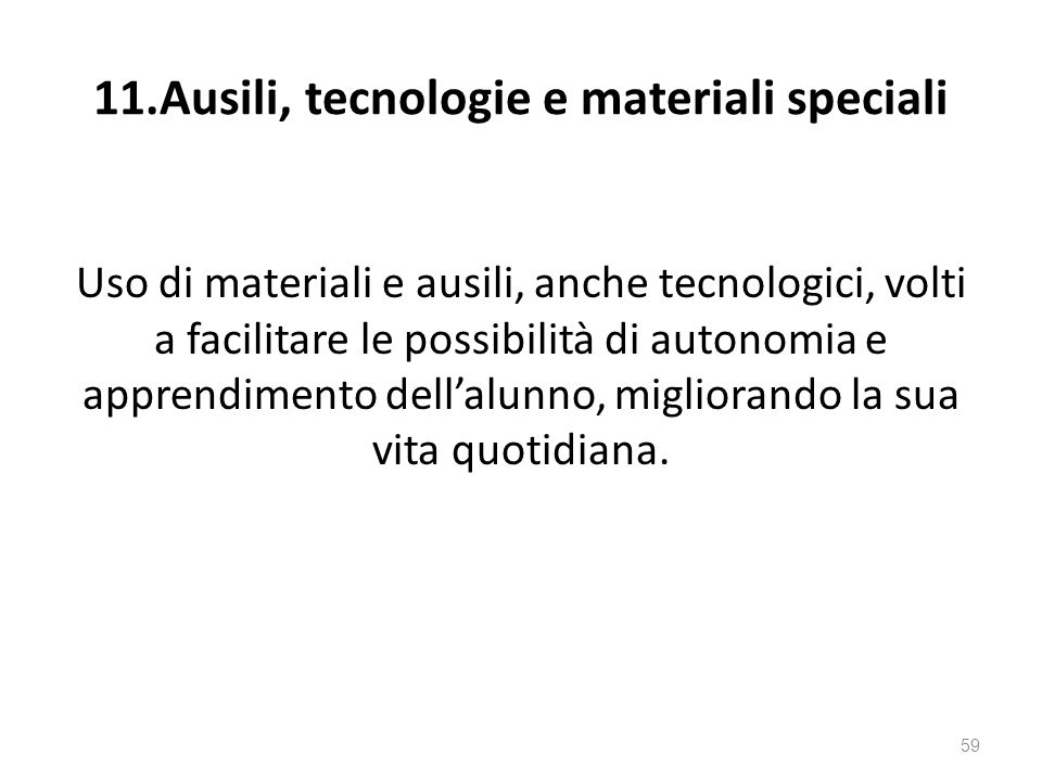 11.Ausili, tecnologie e materiali speciali