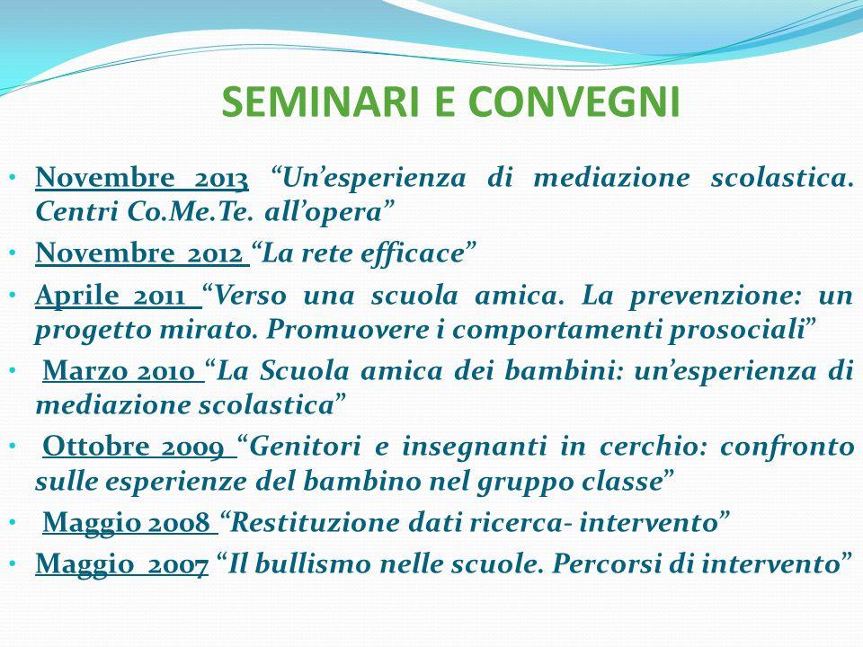 SEMINARI E CONVEGNI Novembre 2013 Un'esperienza di mediazione scolastica. Centri Co.Me.Te. all'opera
