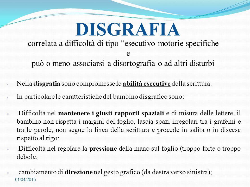 DISGRAFIA correlata a difficoltà di tipo esecutivo motorie specifiche