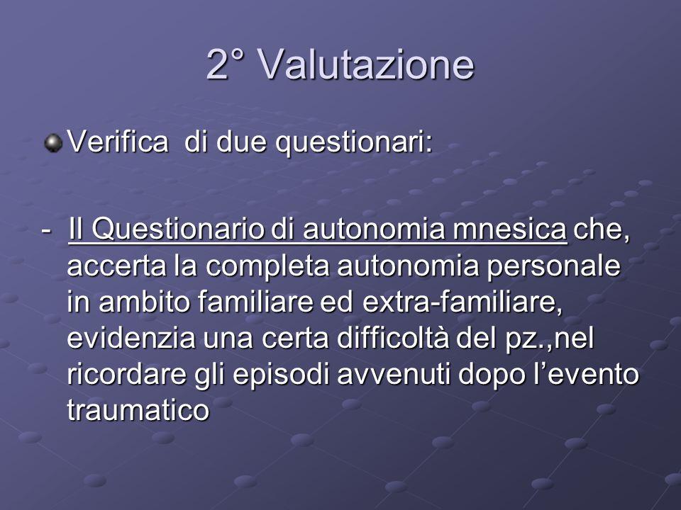 2° Valutazione Verifica di due questionari: