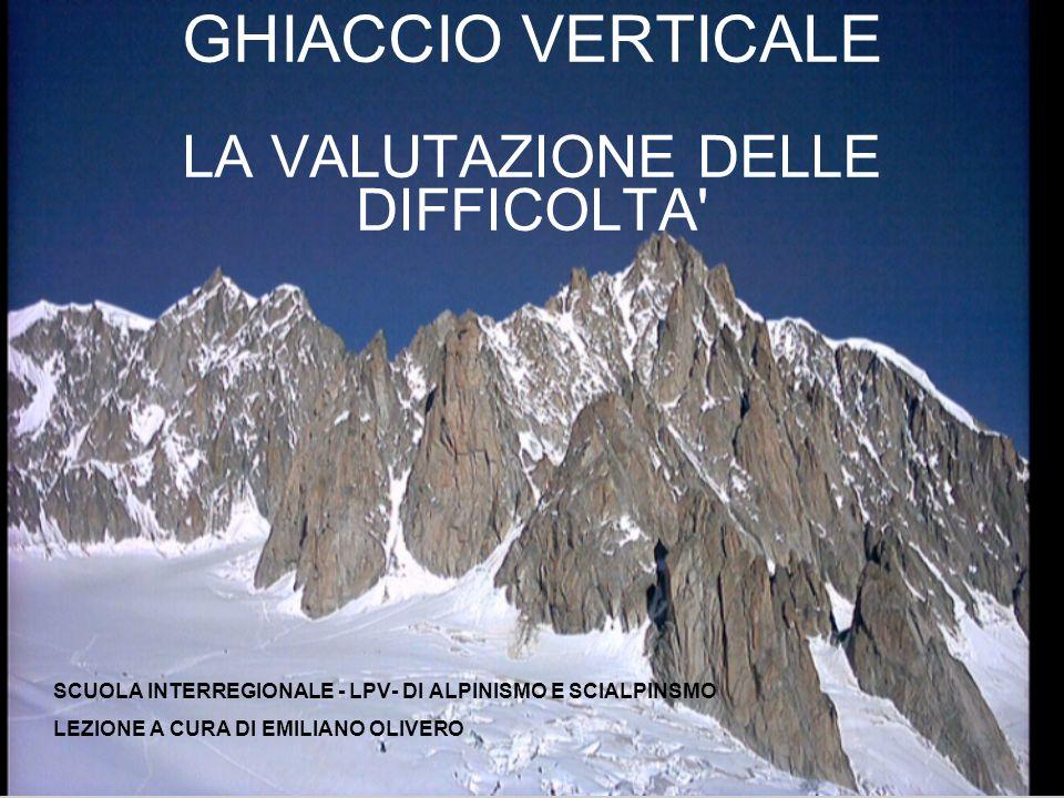 GHIACCIO VERTICALE LA VALUTAZIONE DELLE DIFFICOLTA