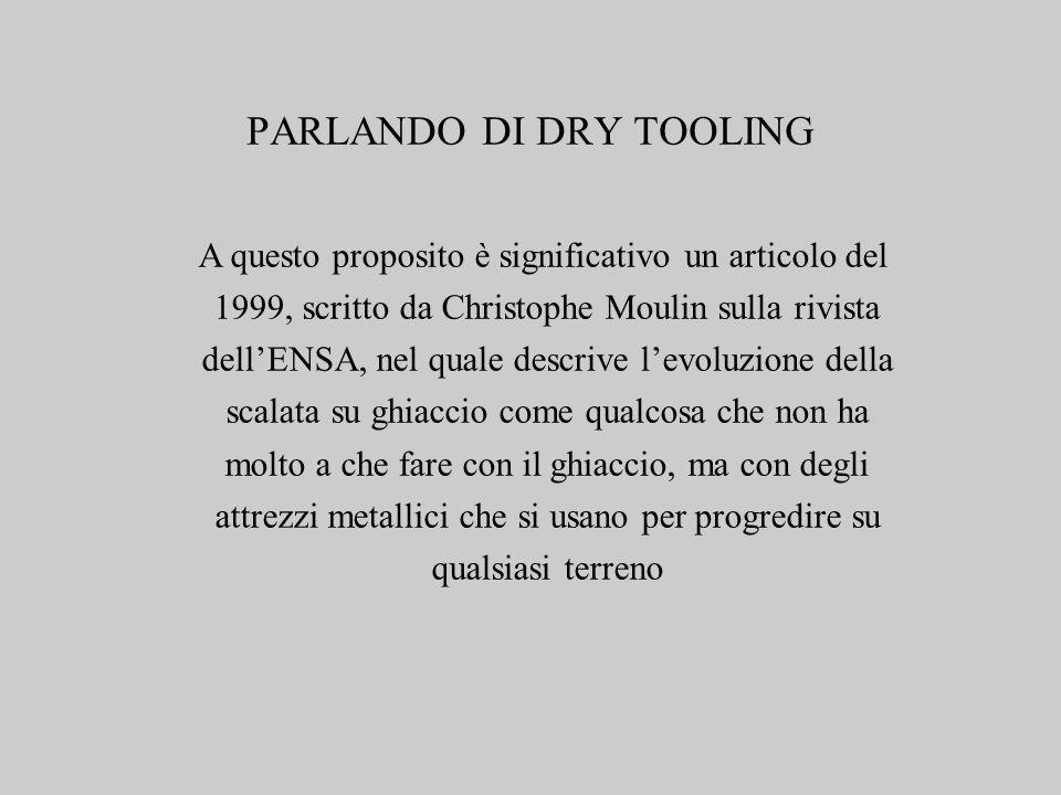 PARLANDO DI DRY TOOLING