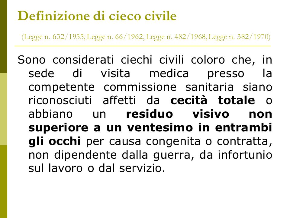Definizione di cieco civile (Legge n. 632/1955; Legge n