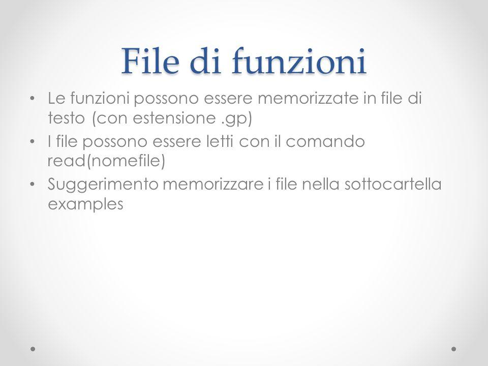 File di funzioniLe funzioni possono essere memorizzate in file di testo (con estensione .gp)