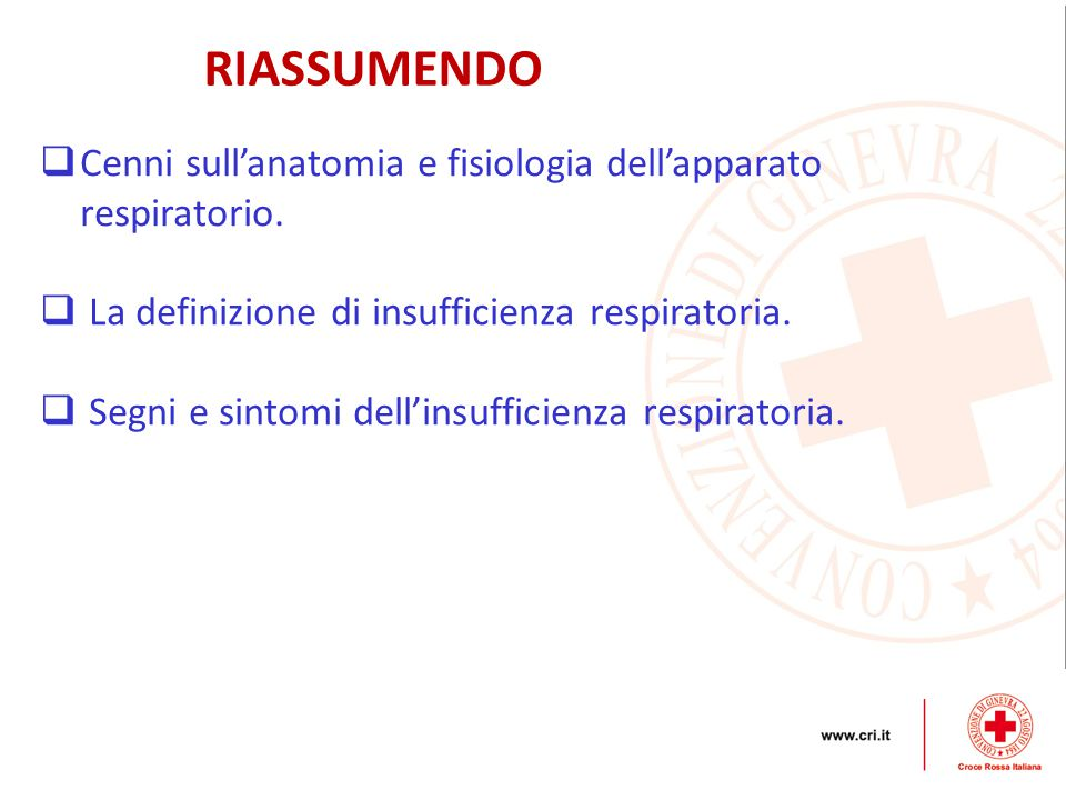 RIASSUMENDO Cenni sull'anatomia e fisiologia dell'apparato respiratorio. La definizione di insufficienza respiratoria.