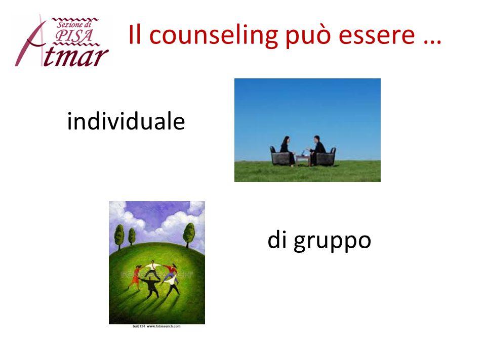 Il counseling può essere …
