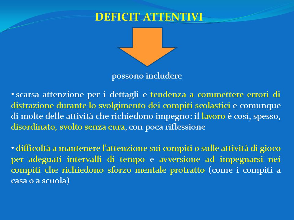 DEFICIT ATTENTIVI possono includere