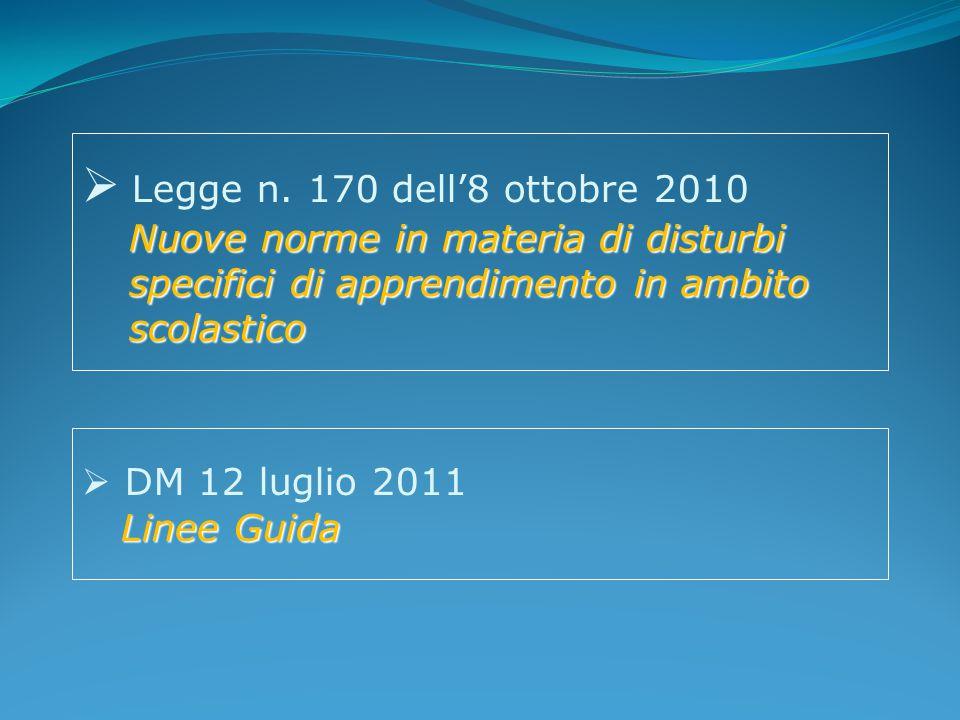  Legge n. 170 dell'8 ottobre 2010 Nuove norme in materia di disturbi specifici di apprendimento in ambito scolastico