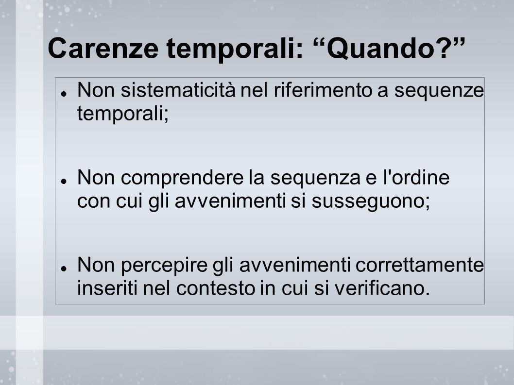 Carenze temporali: Quando