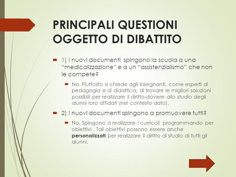 PRINCIPALI QUESTIONI OGGETTO DI DIBATTITO