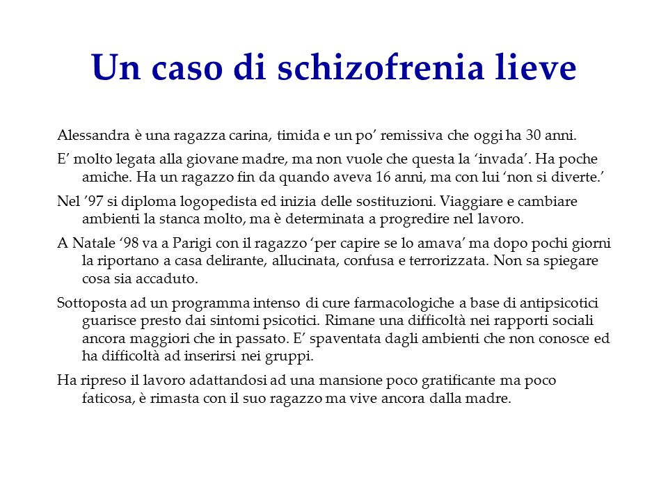 Un caso di schizofrenia lieve