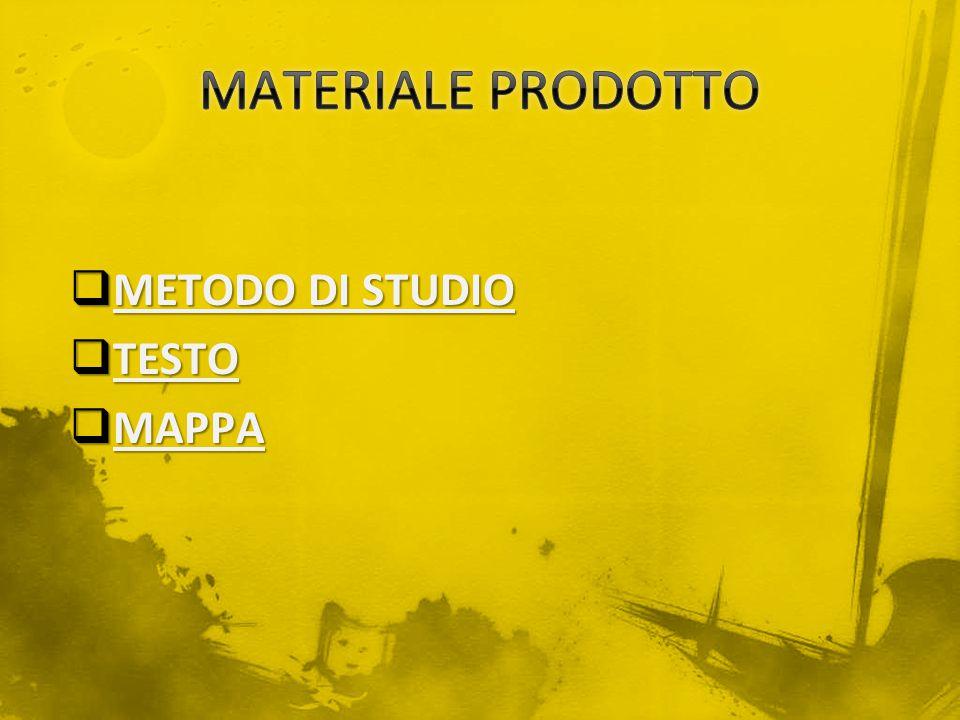 MATERIALE PRODOTTO METODO DI STUDIO TESTO MAPPA