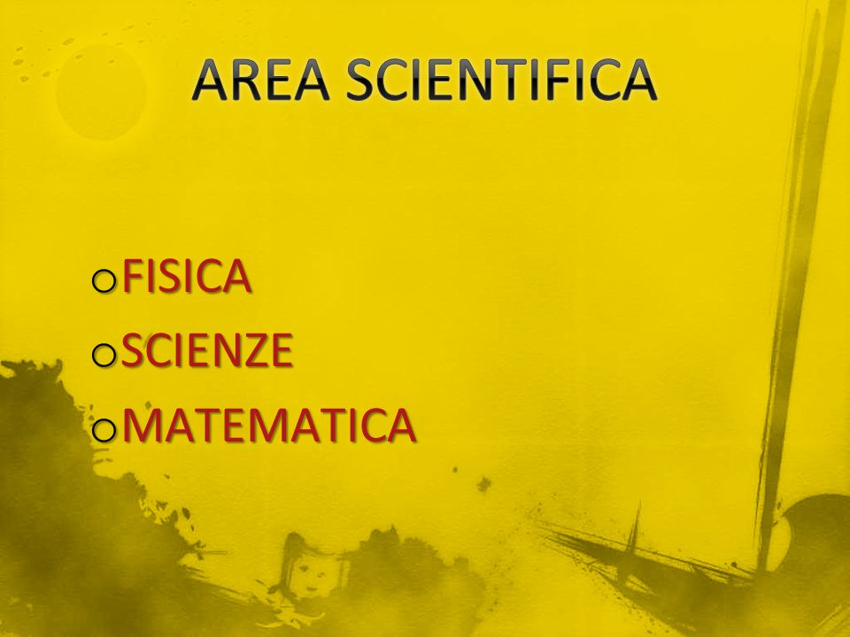AREA SCIENTIFICA FISICA SCIENZE MATEMATICA