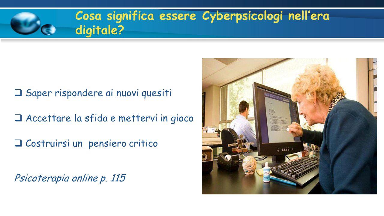 Cosa significa essere Cyberpsicologi nell'era digitale