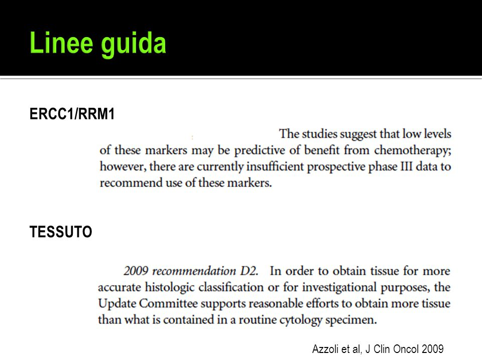 Linee guida ERCC1/RRM1 TESSUTO Azzoli et al, J Clin Oncol 2009