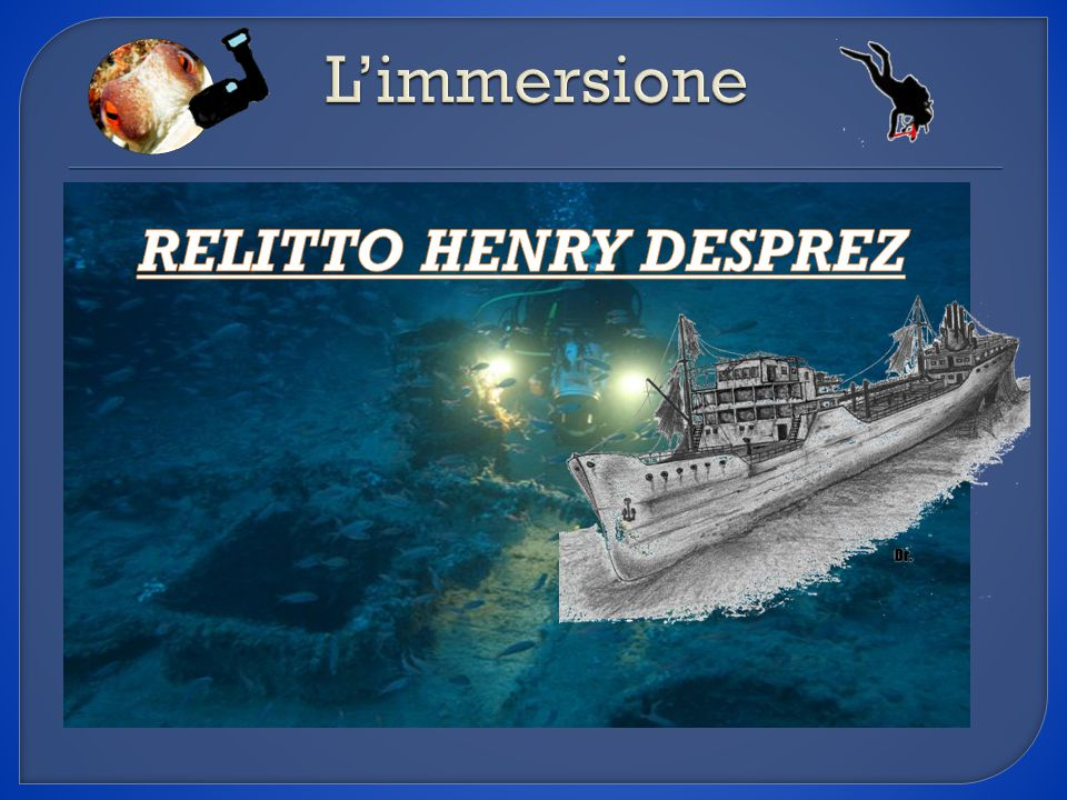 L'immersione RELITTO HENRY DESPREZ
