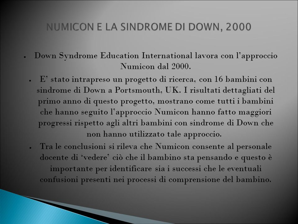 Down Syndrome Education International lavora con l'approccio Numicon dal 2000.