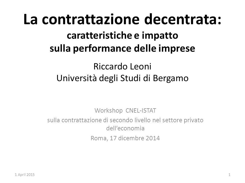 La contrattazione decentrata: caratteristiche e impatto sulla performance delle imprese Riccardo Leoni Università degli Studi di Bergamo