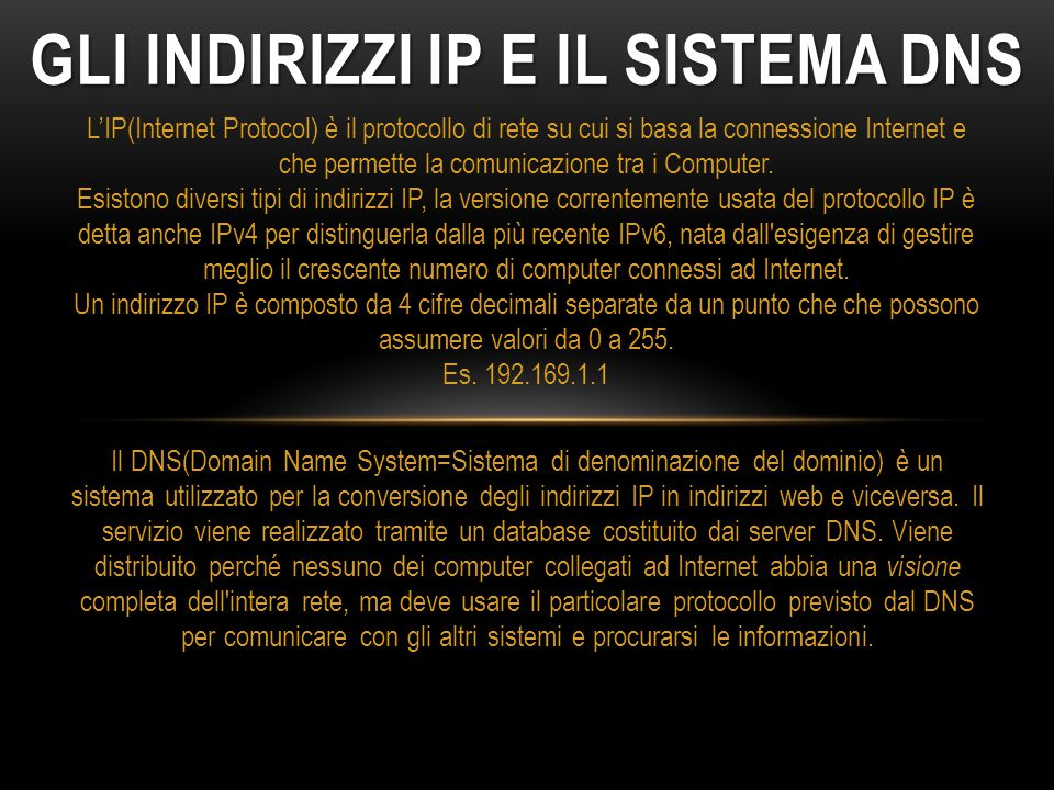 Gli indirizzi IP e il sistema dns
