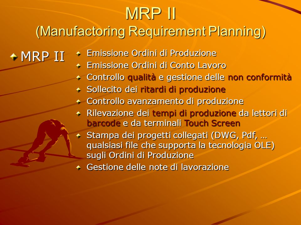 MRP II (Manufactoring Requirement Planning)