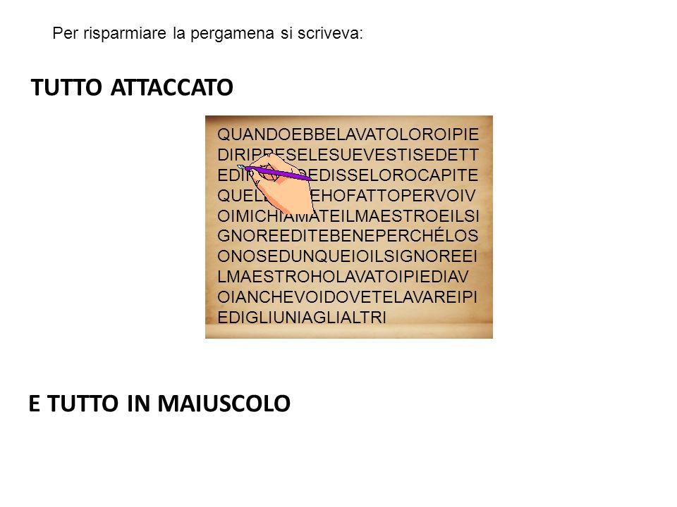 TUTTO ATTACCATO E TUTTO IN MAIUSCOLO