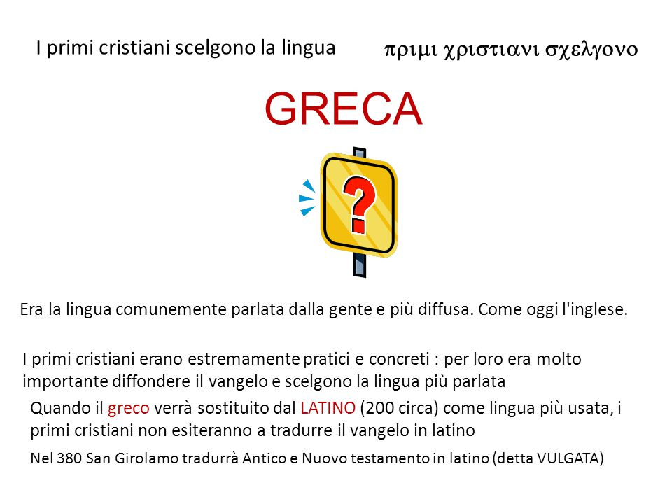 GRECA I primi cristiani scelgono la lingua
