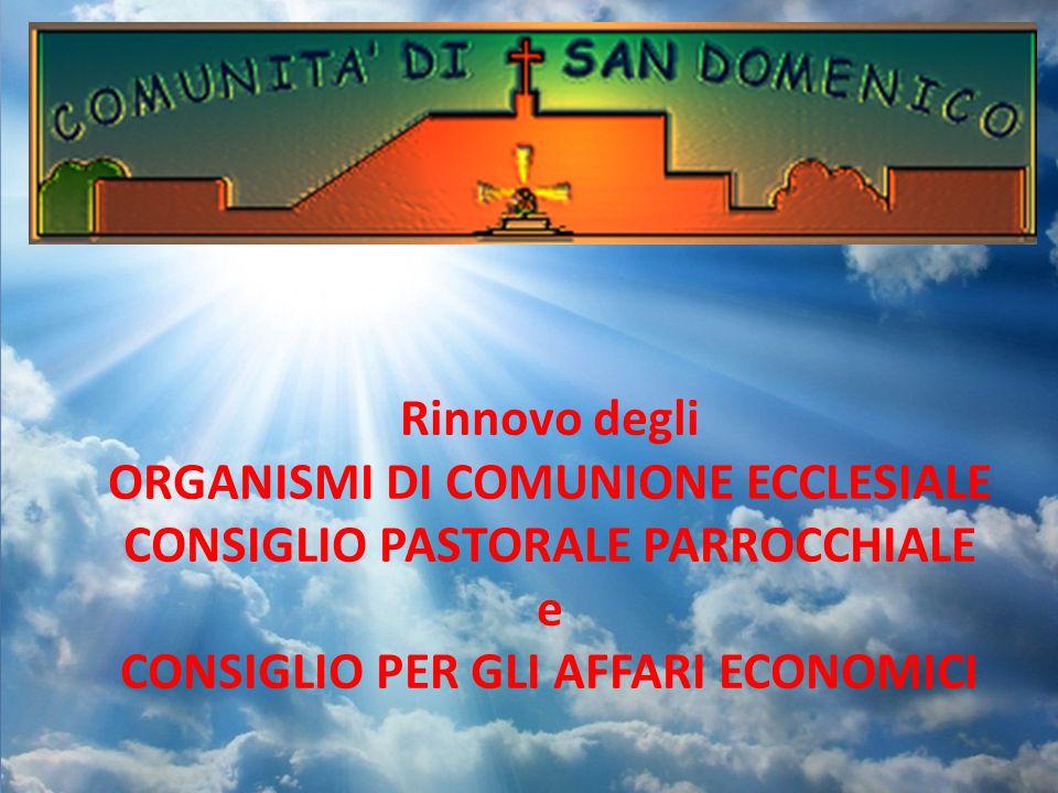 ORGANISMI DI COMUNIONE ECCLESIALE CONSIGLIO PASTORALE PARROCCHIALE e