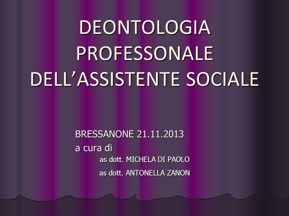 DEONTOLOGIA PROFESSONALE DELL'ASSISTENTE SOCIALE