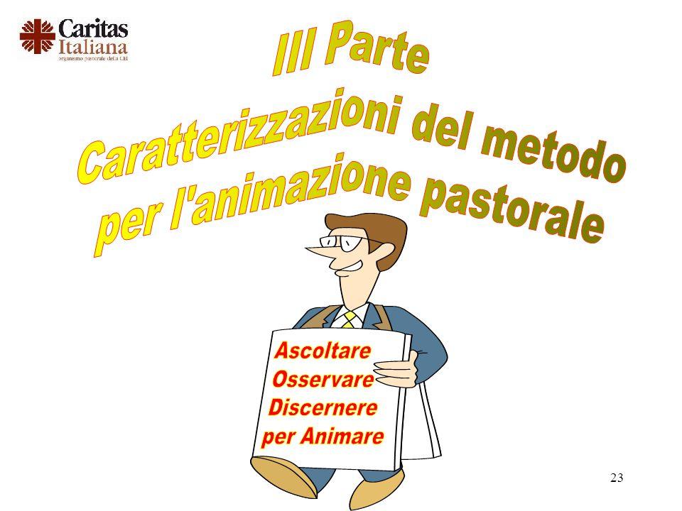 Caratterizzazioni del metodo per l animazione pastorale