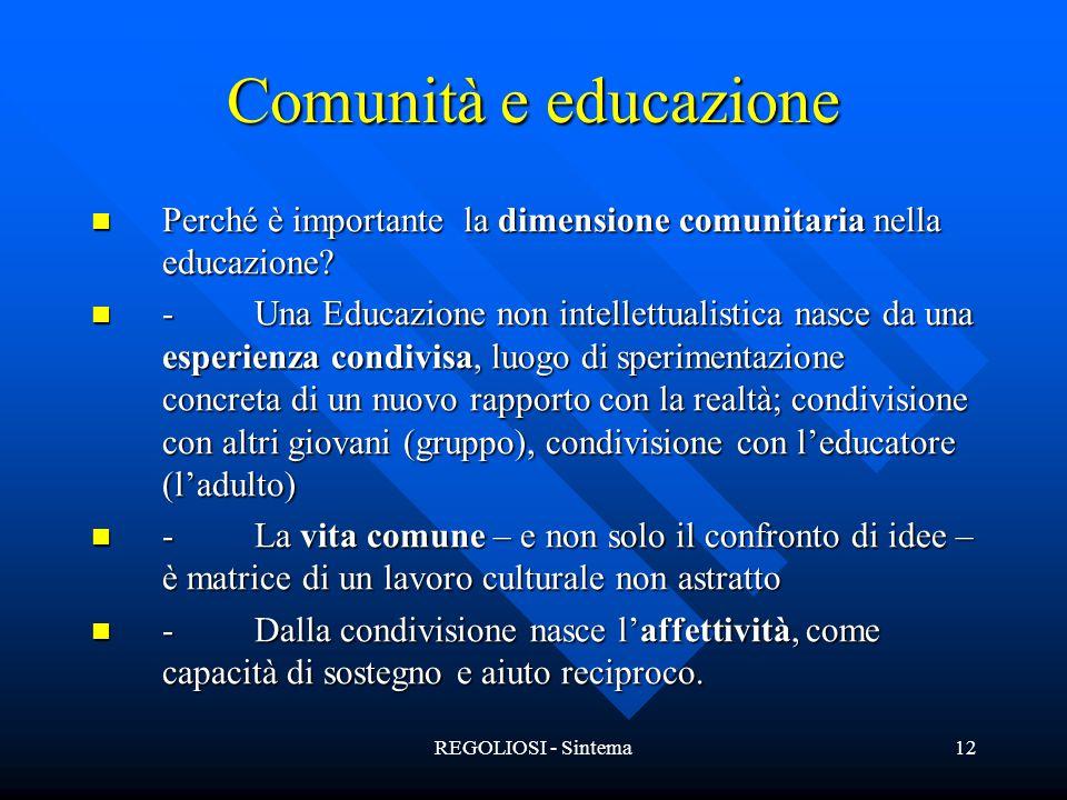 Comunità e educazione Perché è importante la dimensione comunitaria nella educazione