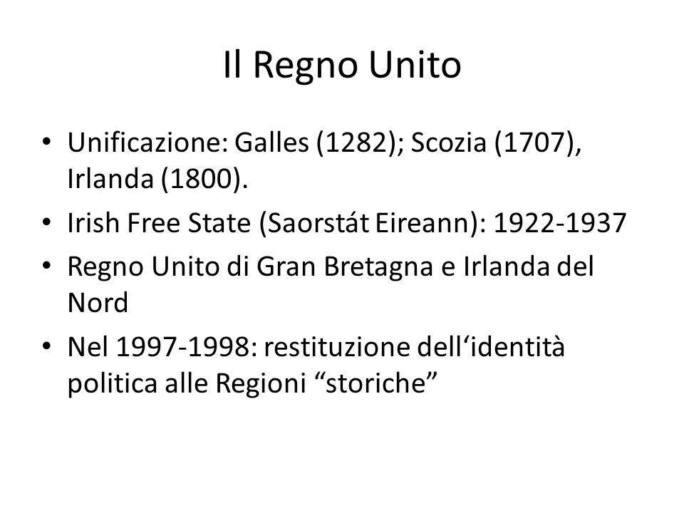 Il Regno Unito Unificazione: Galles (1282); Scozia (1707), Irlanda (1800). Irish Free State (Saorstát Eireann): 1922-1937.