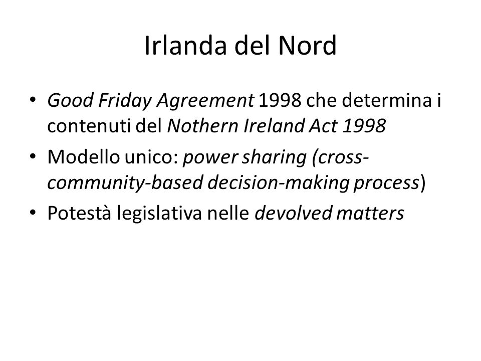 Irlanda del Nord Good Friday Agreement 1998 che determina i contenuti del Nothern Ireland Act 1998.