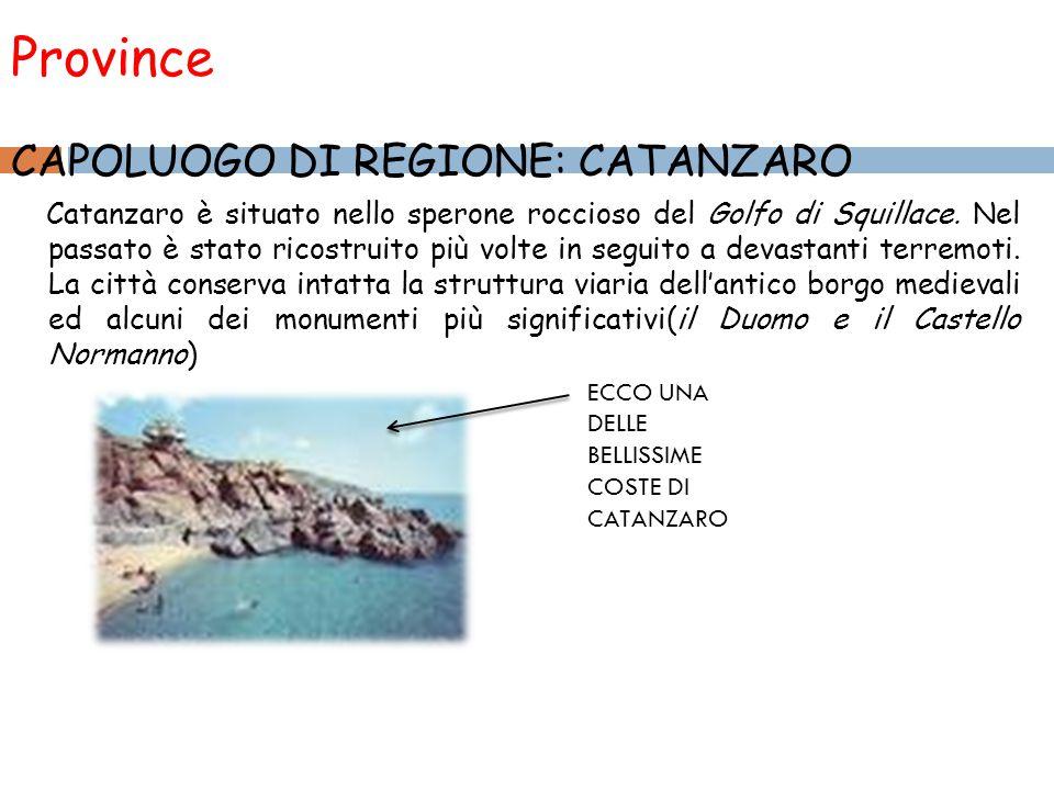 Province CAPOLUOGO DI REGIONE: CATANZARO