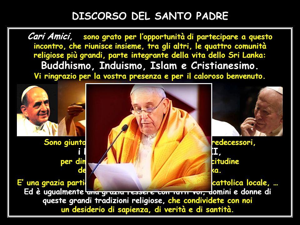 DISCORSO DEL SANTO PADRE Buddhismo, Induismo, Islam e Cristianesimo.
