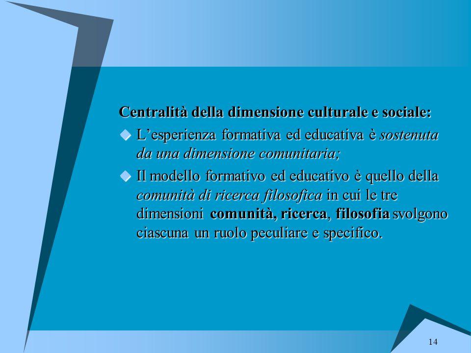 Centralità della dimensione culturale e sociale: