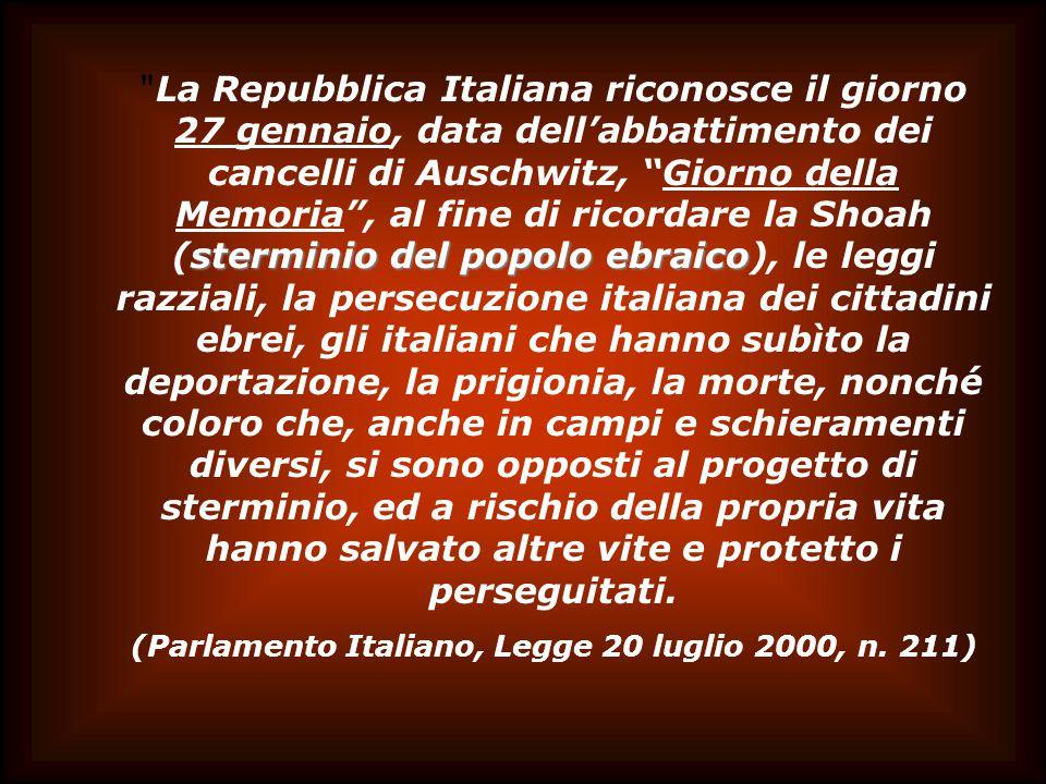 (Parlamento Italiano, Legge 20 luglio 2000, n. 211)