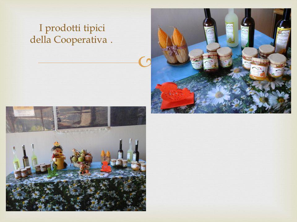I prodotti tipici della Cooperativa .