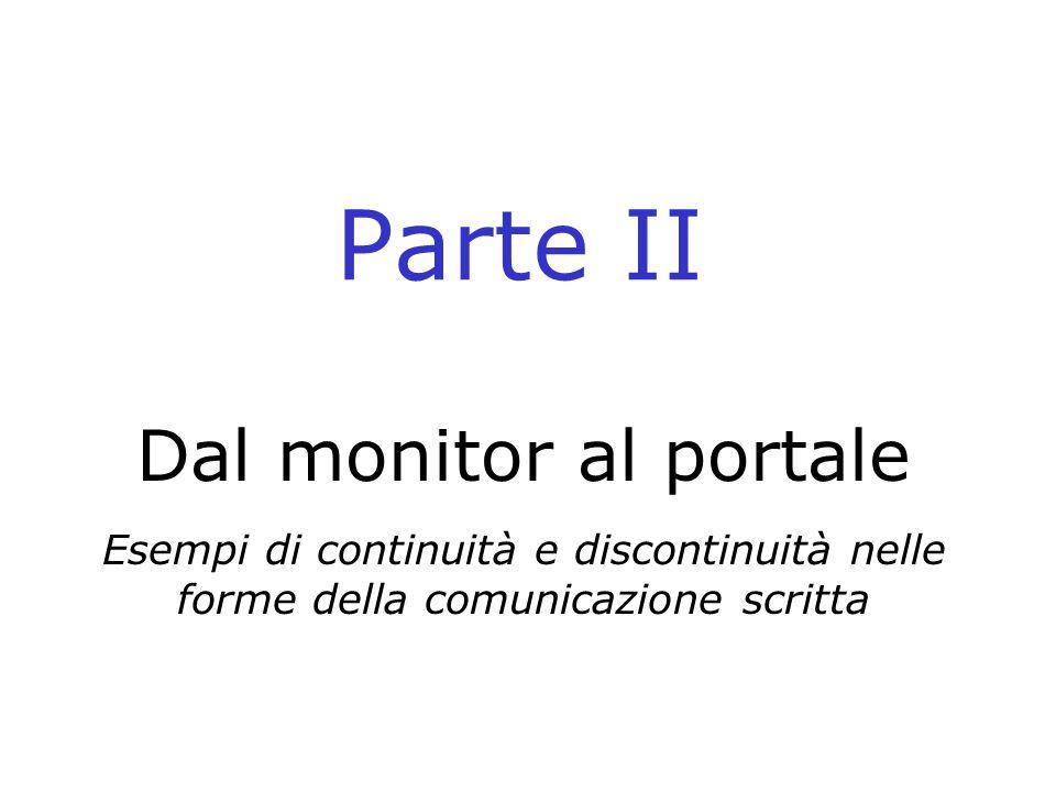 Parte II Dal monitor al portale