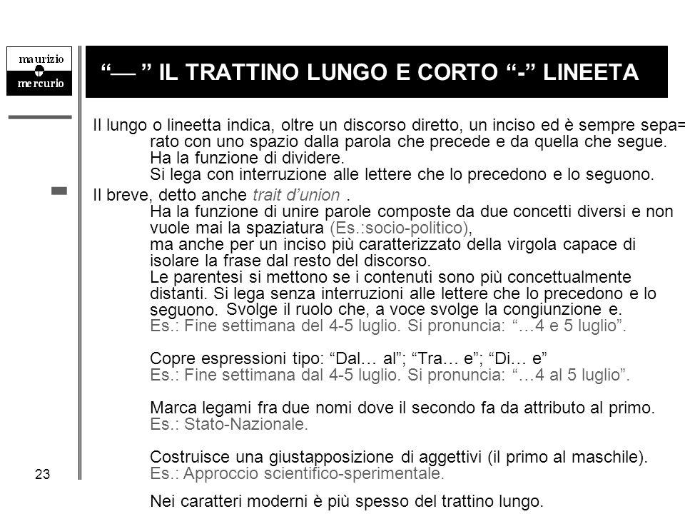  IL TRATTINO LUNGO E CORTO - LINEETA