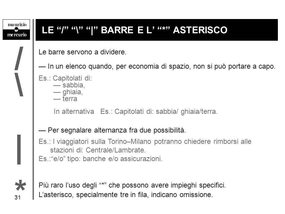 LE / \ | BARRE E L' * ASTERISCO
