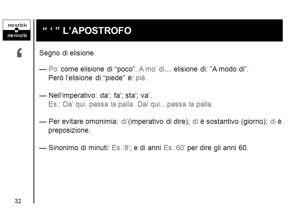 ' ' L'APOSTROFO Segno di elisione.