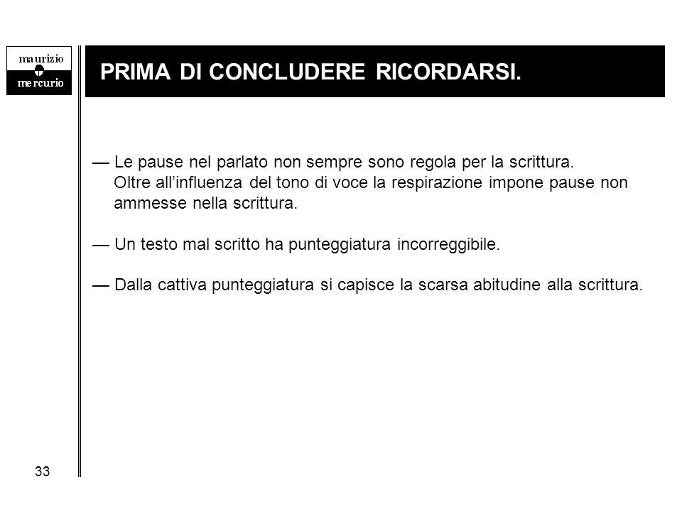 PRIMA DI CONCLUDERE RICORDARSI.