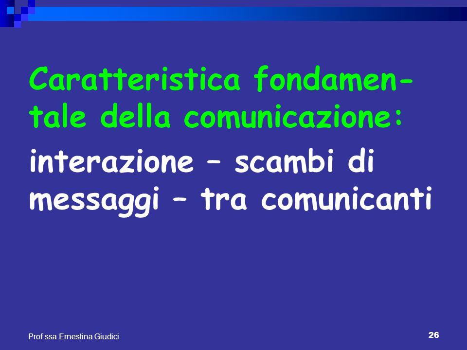 Caratteristica fondamen-tale della comunicazione: