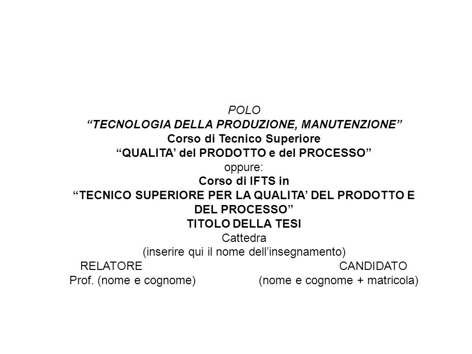 TECNOLOGIA DELLA PRODUZIONE, MANUTENZIONE Corso di Tecnico Superiore